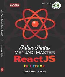 Jalan Pintas Menjadi Master ReactJS - Full Color