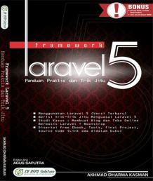 Framework Laravel 5 Panduan Praktis Dan Trik Jitu