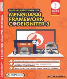 Panduan Praktis dan Jitu Menguasai Framework Codeigniter 3
