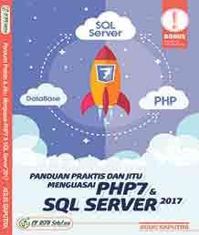 Panduan Praktis dan Jitu Menguasai PHP7 dan SQL Server 2017