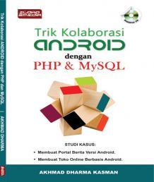 Trik Kolaborasi Android dengan PHP dan MySQL