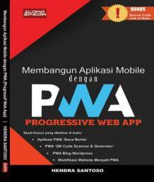 Membangun Aplikasi Mobile dengan PWA Progressive Web App